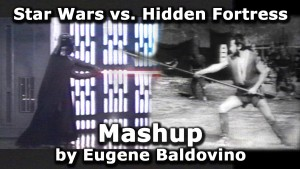 Star Wars vs. Hidden Fortress, Mashup by Eugene Baldovino